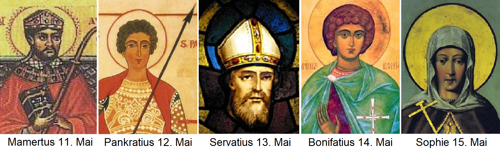 Icy Saints - Mamertus 11th, Pancratius 12th, Servatius 13th, Boniface 14th, Sophie 15th May